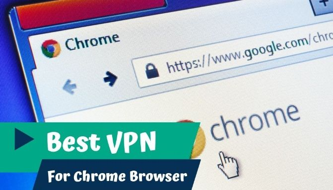 Best VPN For Chrome Browser