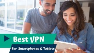 VPN For Smartphones and Tablets