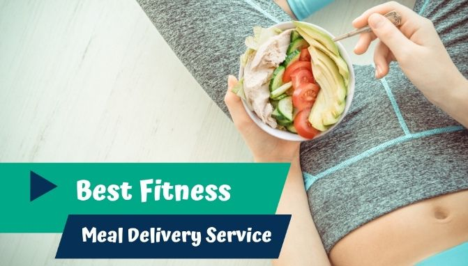 Best Fitness Meal Delivery Service